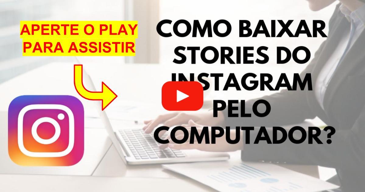Como Baixar Stories do Instagram Pelo Computador