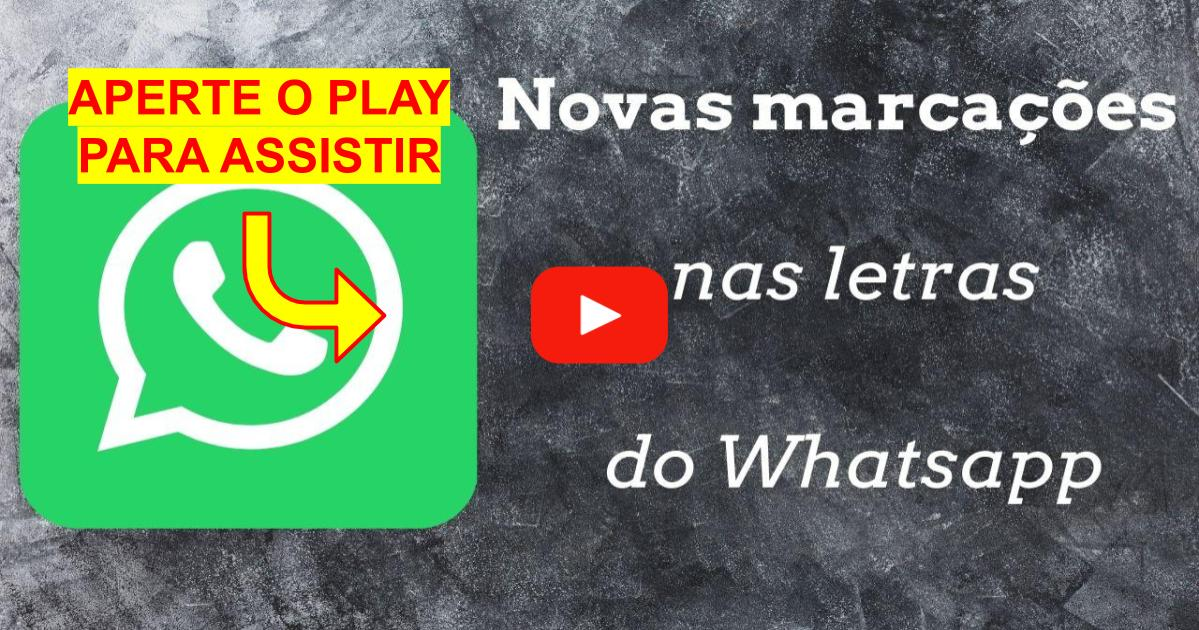 Como colocar marcações em suas letras no whatsapp