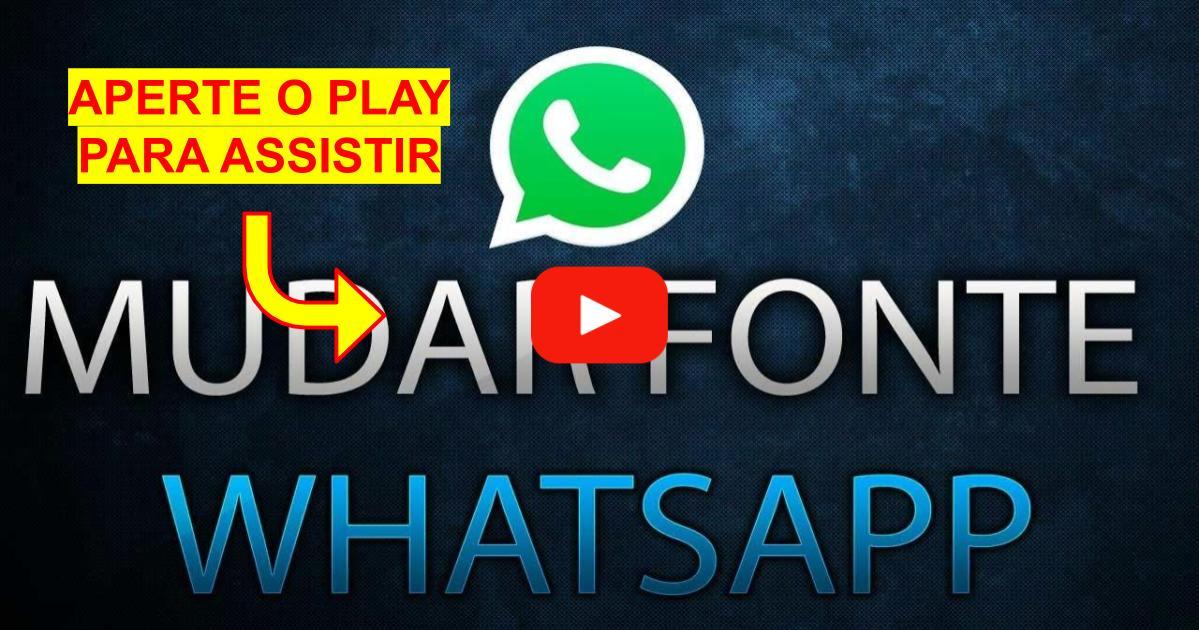 Como Mudar Fonte Whatsapp Android