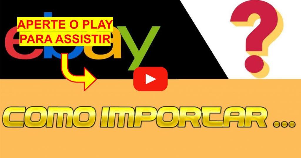 Como Importar Produtos do Ebay