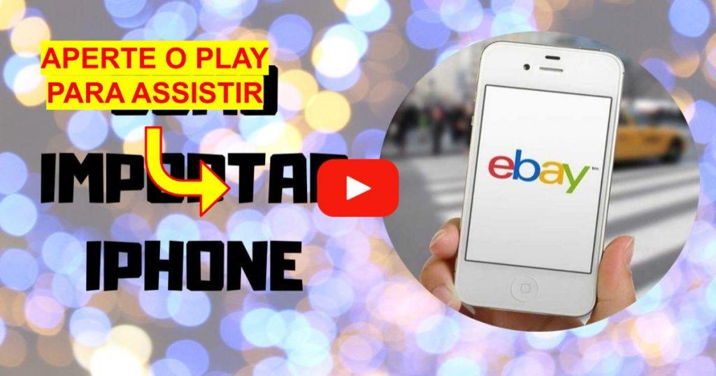 Como Importar Iphone do Ebay