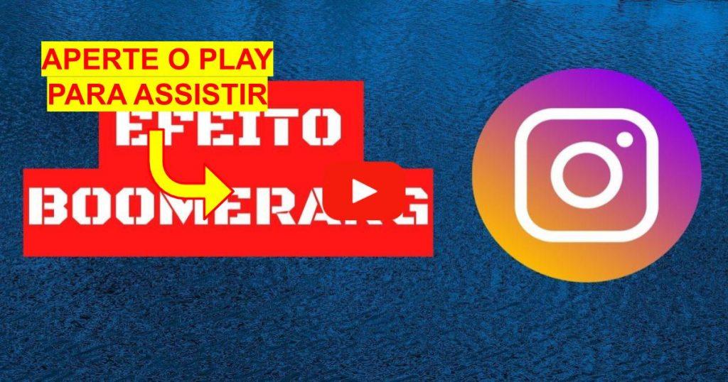 Como Colocar Efeito Boomerang no Instagram